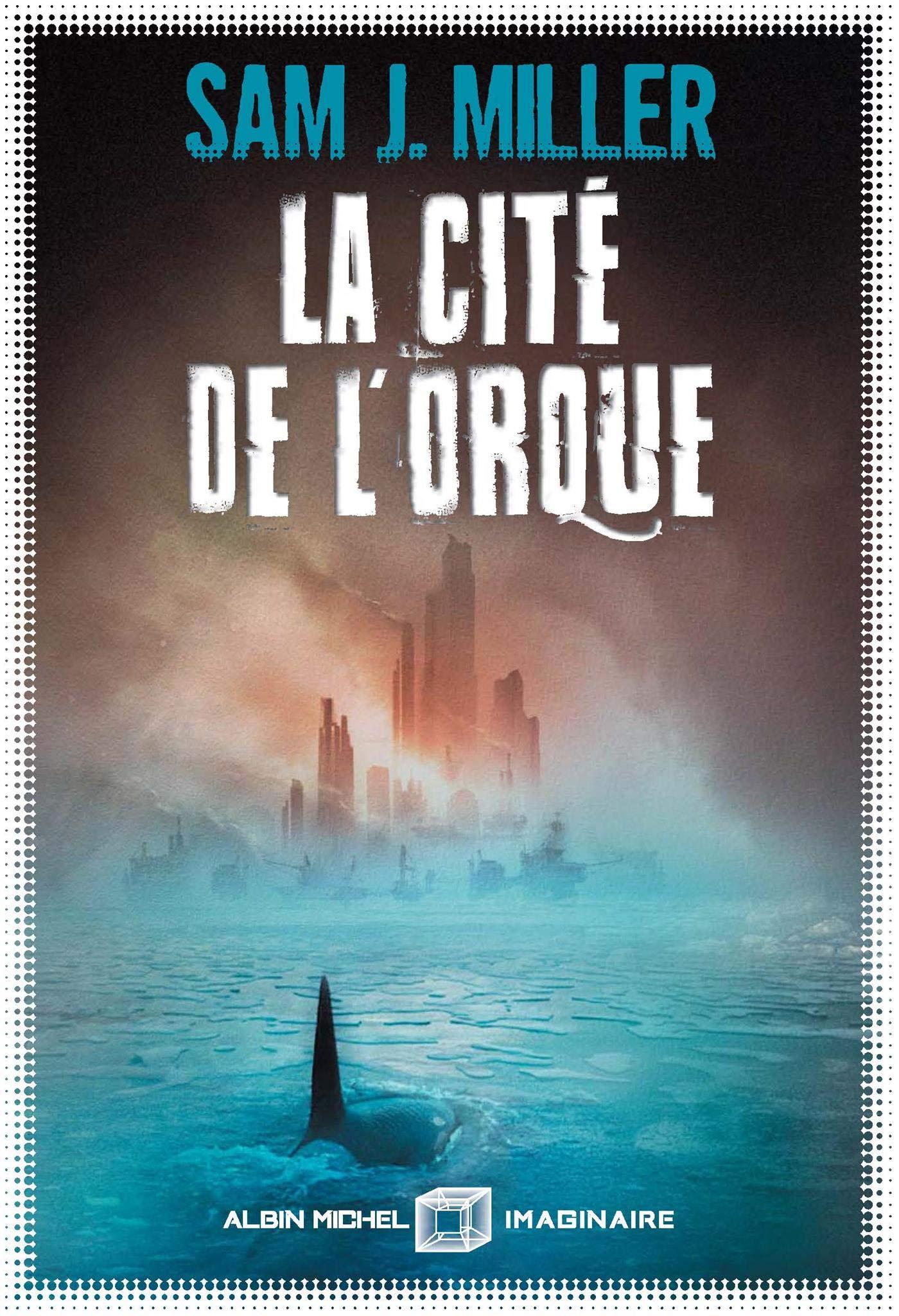 """""""La cité de l'orque"""", de Sam J."""