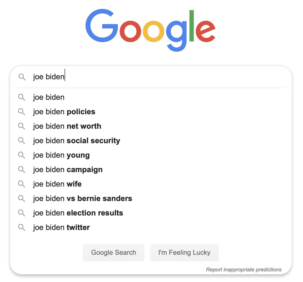 "Recent Google autocomplete results for ""Joe Biden"""